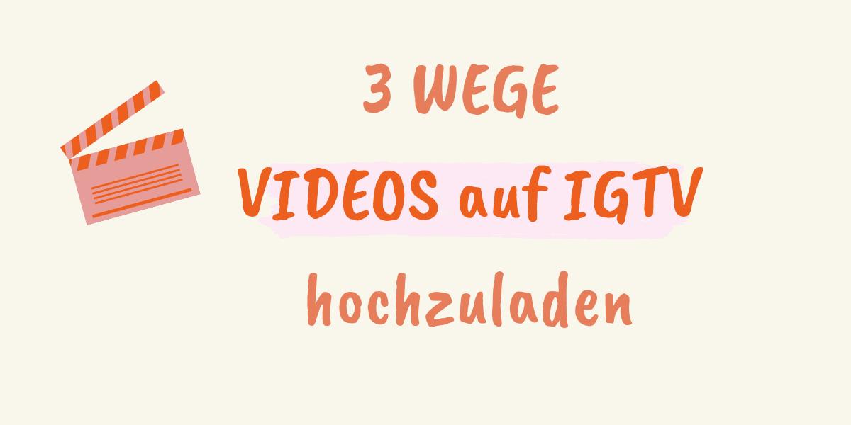 3_Wege_Videos_auf_IGTV_hochzuladen